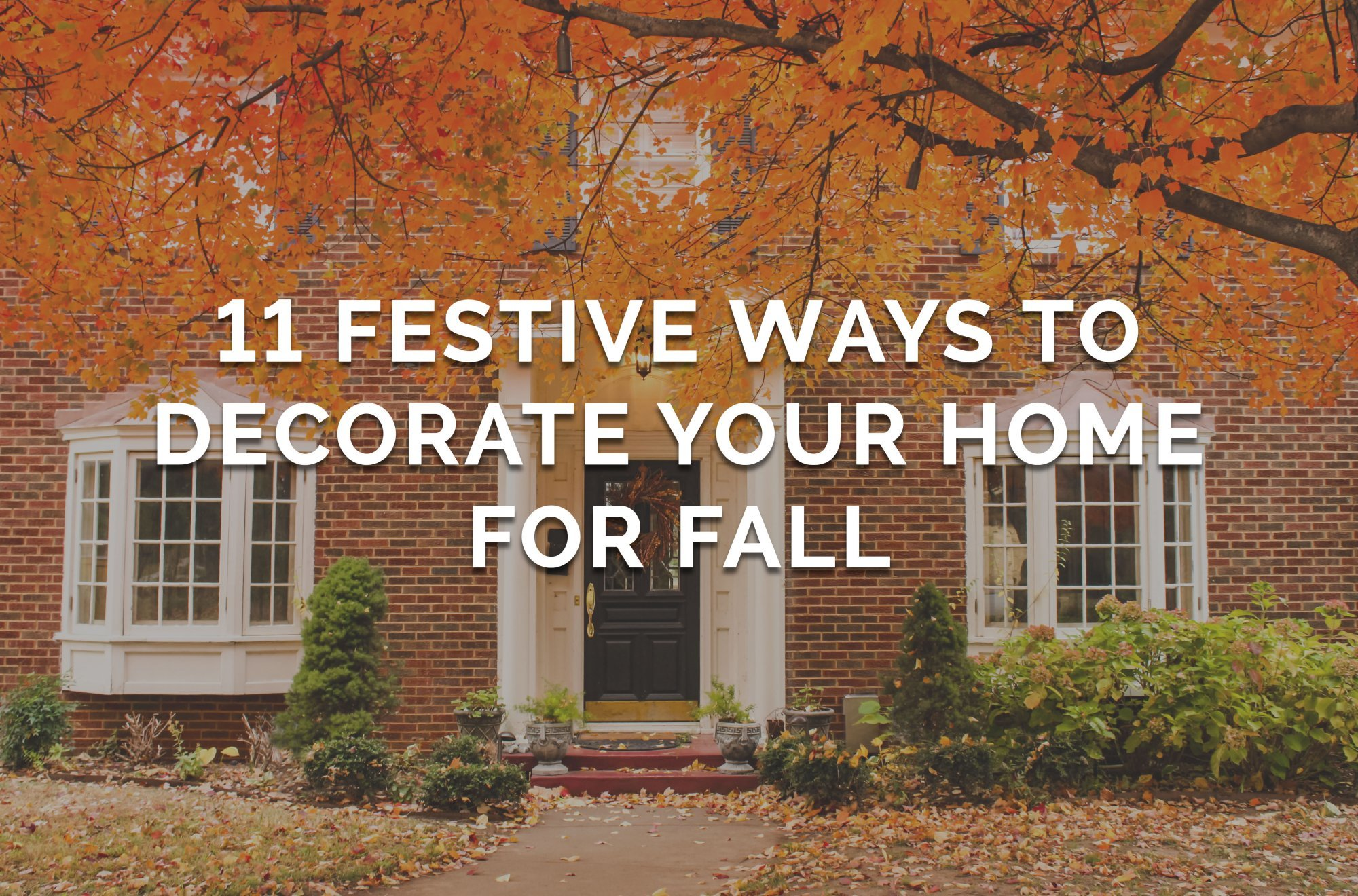 11 Festive Ways to Decorate Your Home for Fall